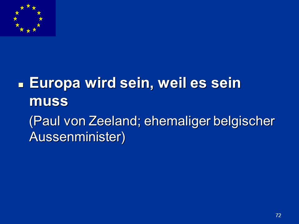 Europa wird sein, weil es sein muss