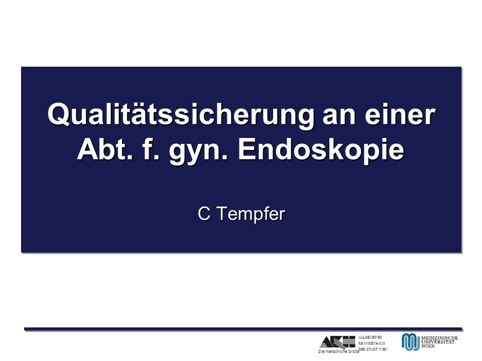 Qualitätssicherung an einer Abt. f. gyn. Endoskopie C Tempfer