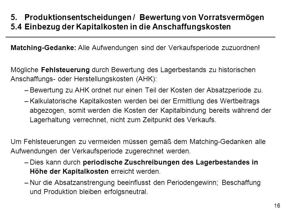 5. Produktionsentscheidungen / Bewertung von Vorratsvermögen 5. 4