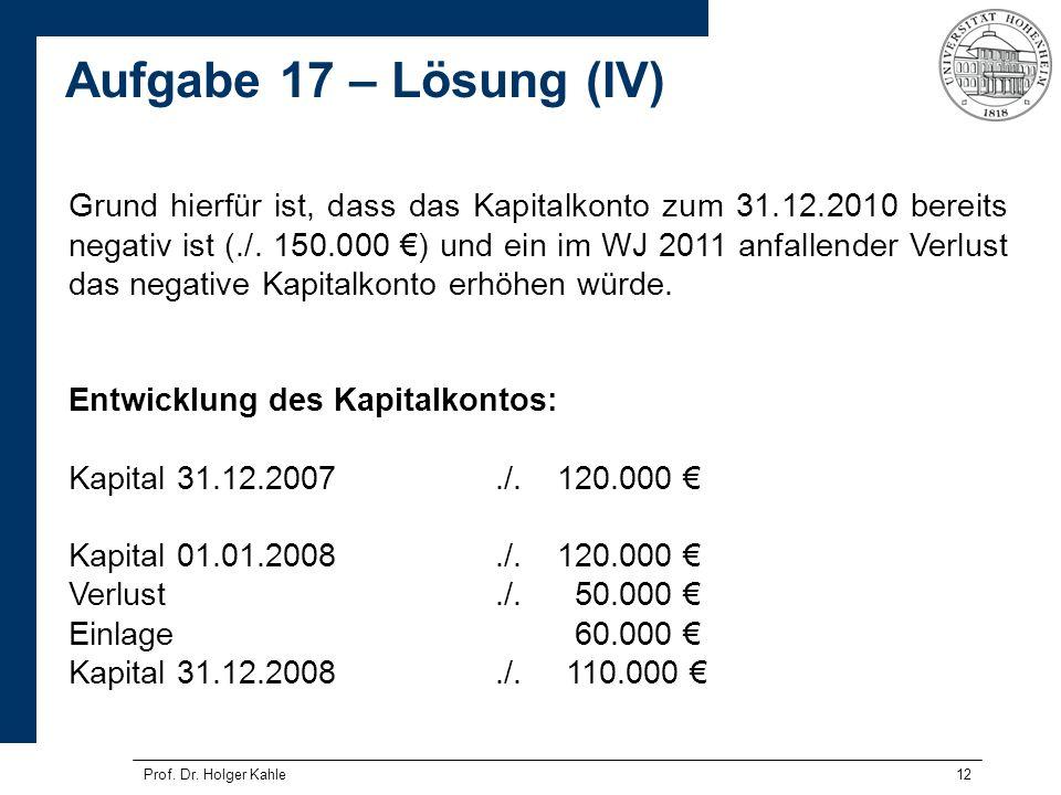 Grund hierfür ist, dass das Kapitalkonto zum 31. 12