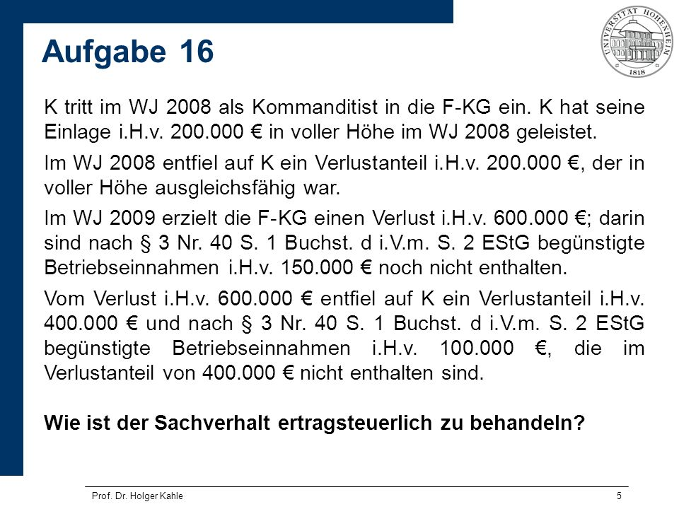 K tritt im WJ 2008 als Kommanditist in die F-KG ein