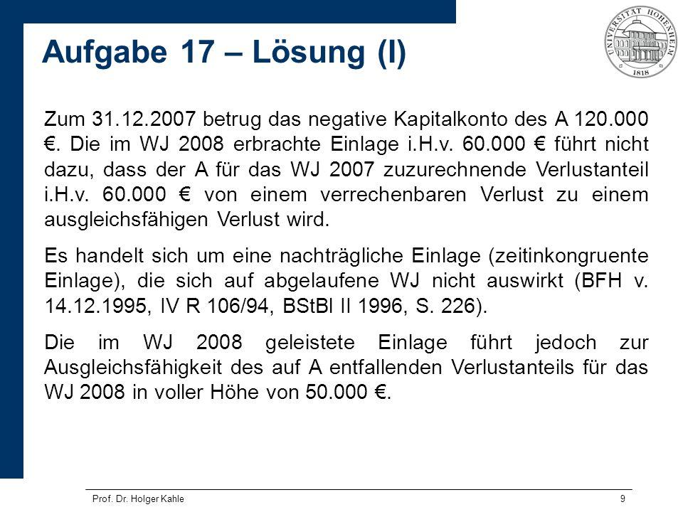 Zum 31. 12. 2007 betrug das negative Kapitalkonto des A 120. 000 €