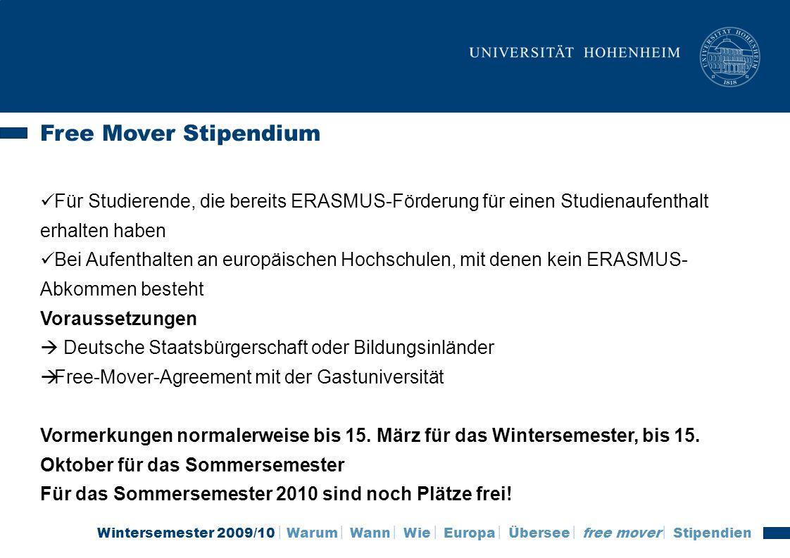 Free Mover Stipendium Für Studierende, die bereits ERASMUS-Förderung für einen Studienaufenthalt erhalten haben.