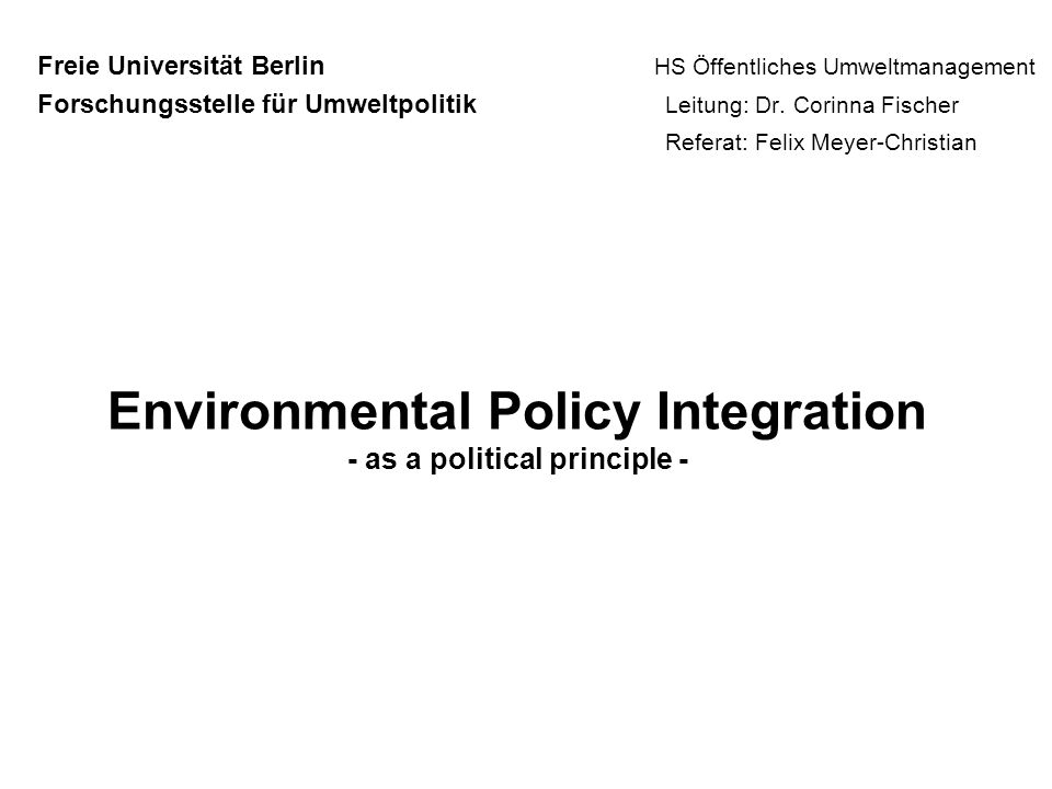 Environmental Policy Integration - as a political principle -