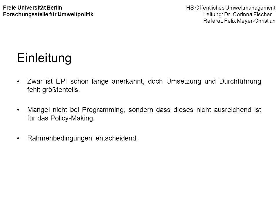 Freie Universität Berlin HS Öffentliches Umweltmanagement Forschungsstelle für Umweltpolitik Leitung: Dr. Corinna Fischer Referat: Felix Meyer-Christian