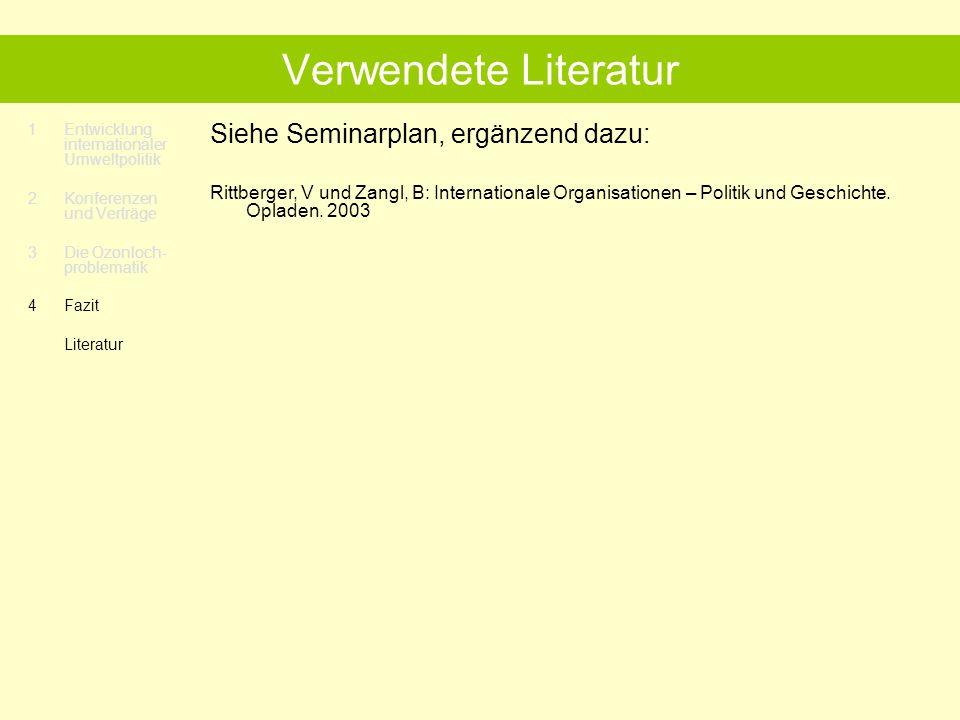 Verwendete Literatur Siehe Seminarplan, ergänzend dazu: