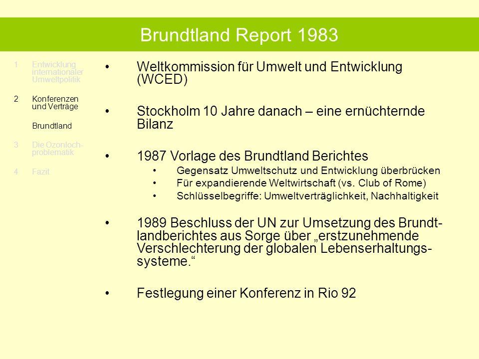 Brundtland Report 1983 1 Entwicklung internationaler Umweltpolitik. 2 Konferenzen und Verträge. Brundtland.