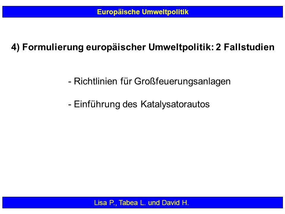 4) Formulierung europäischer Umweltpolitik: 2 Fallstudien