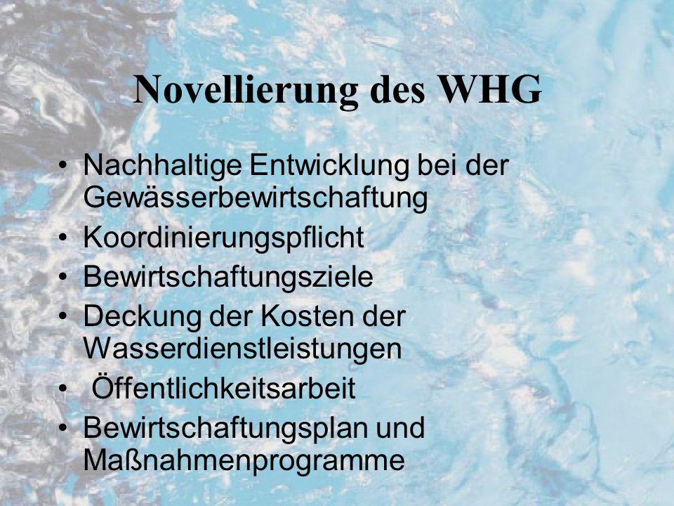 Novellierung des WHG Nachhaltige Entwicklung bei der Gewässerbewirtschaftung. Koordinierungspflicht.