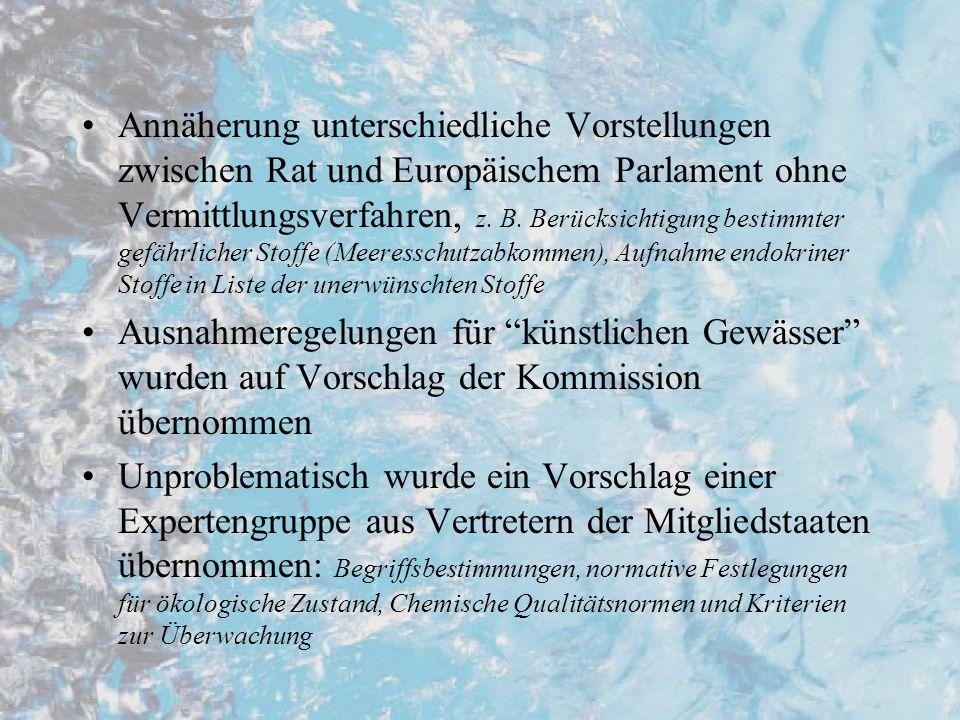 Annäherung unterschiedliche Vorstellungen zwischen Rat und Europäischem Parlament ohne Vermittlungsverfahren, z. B. Berücksichtigung bestimmter gefährlicher Stoffe (Meeresschutzabkommen), Aufnahme endokriner Stoffe in Liste der unerwünschten Stoffe
