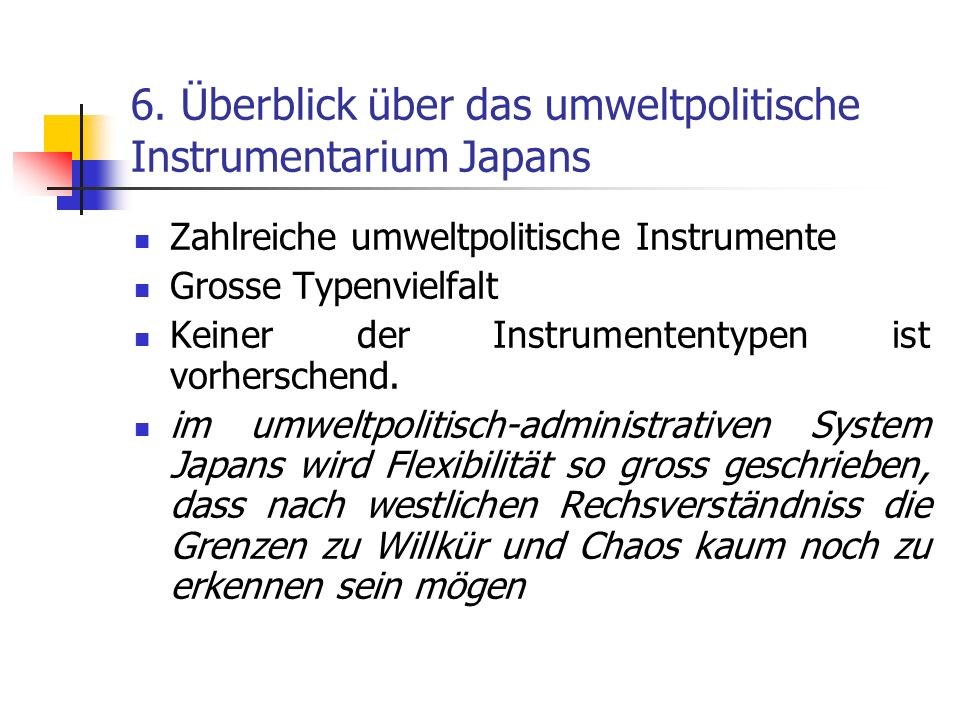6. Überblick über das umweltpolitische Instrumentarium Japans