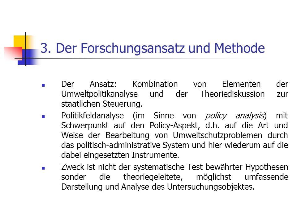 3. Der Forschungsansatz und Methode