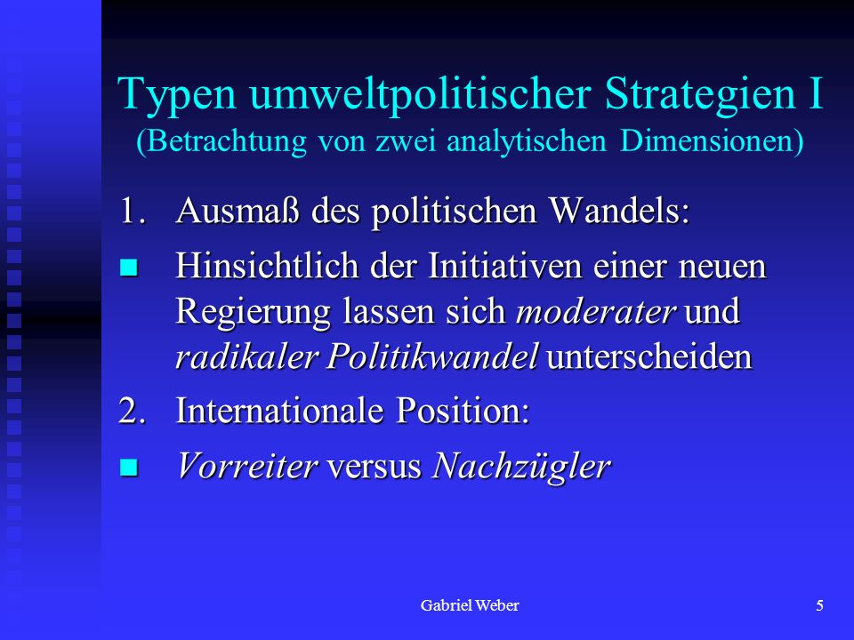 Typen umweltpolitischer Strategien I (Betrachtung von zwei analytischen Dimensionen)