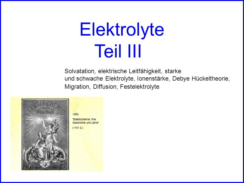 Elektrolyte Teil III Solvatation, elektrische Leitfähigkeit, starke