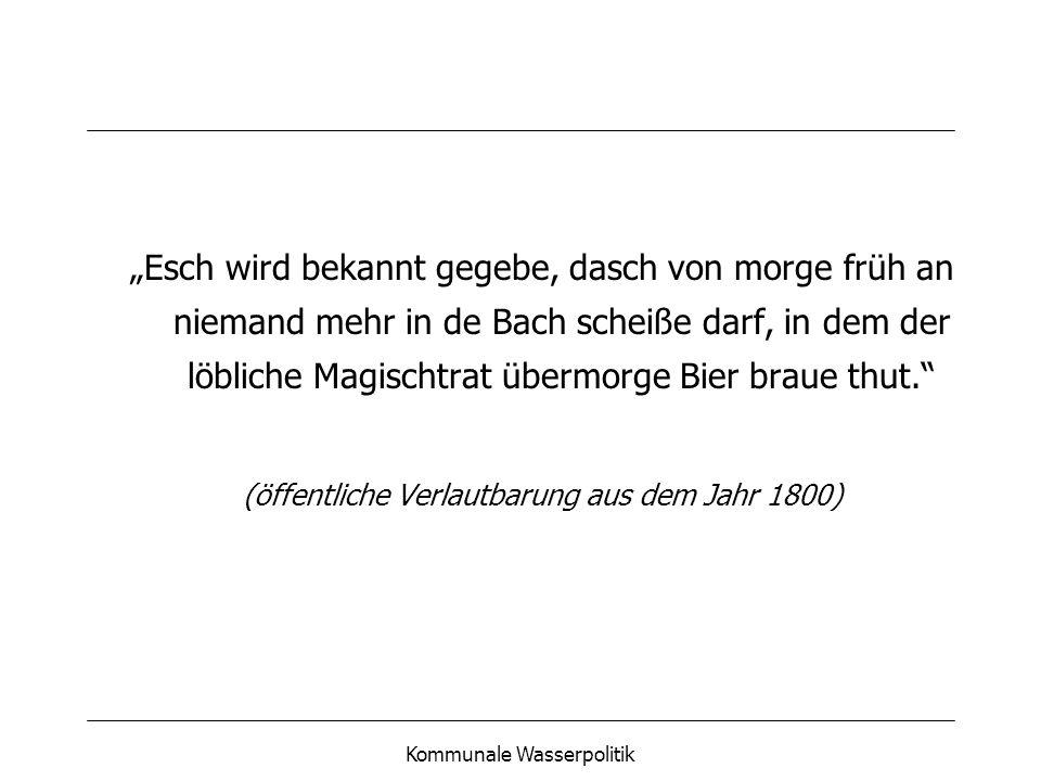 """""""Esch wird bekannt gegebe, dasch von morge früh an niemand mehr in de Bach scheiße darf, in dem der löbliche Magischtrat übermorge Bier braue thut."""