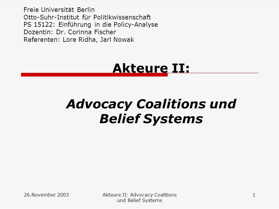 Akteure II: Advocacy Coalitions und Belief Systems