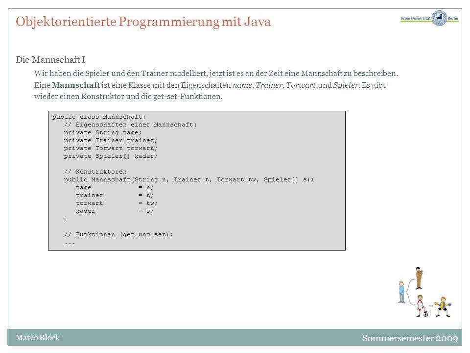 Objektorientierte Programmierung mit Java Die Mannschaft I