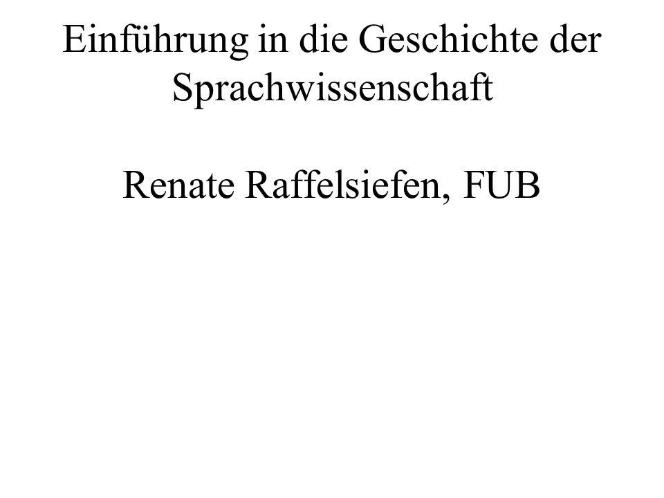 Einführung in die Geschichte der Sprachwissenschaft Renate Raffelsiefen, FUB