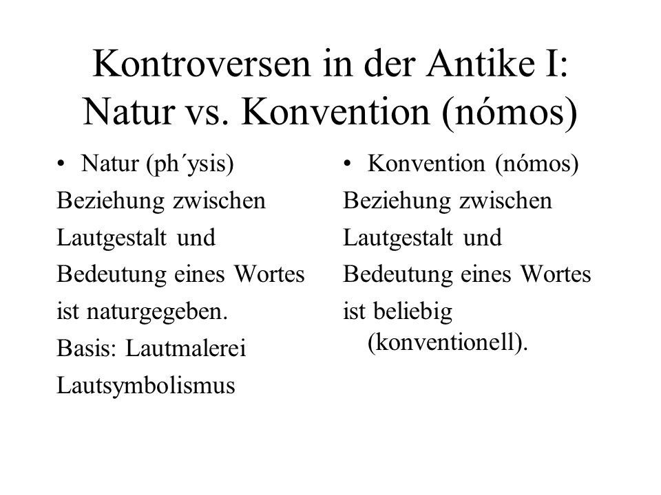 Kontroversen in der Antike I: Natur vs. Konvention (nómos)