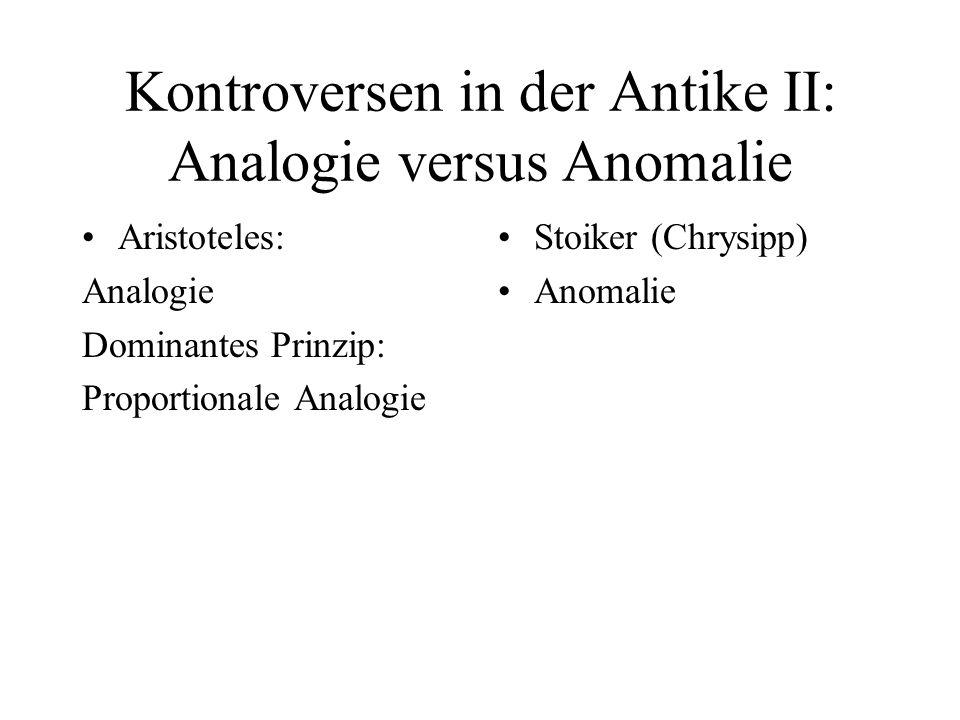 Kontroversen in der Antike II: Analogie versus Anomalie