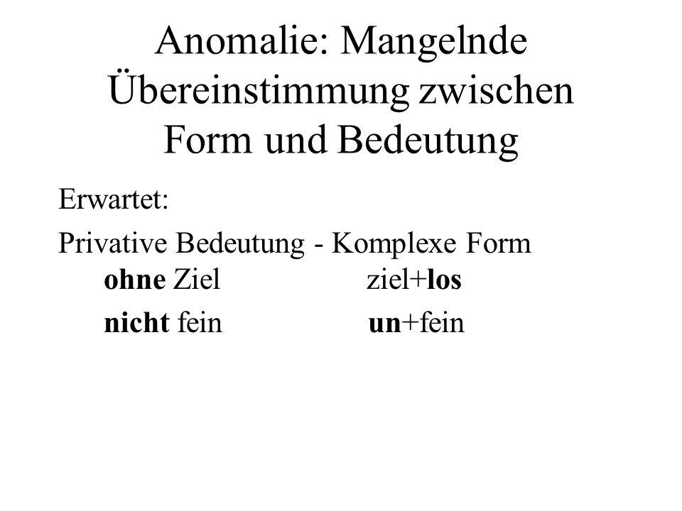 Anomalie: Mangelnde Übereinstimmung zwischen Form und Bedeutung