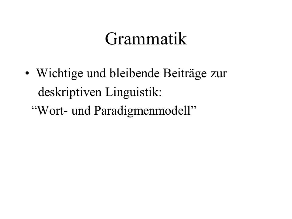 Grammatik Wichtige und bleibende Beiträge zur deskriptiven Linguistik: