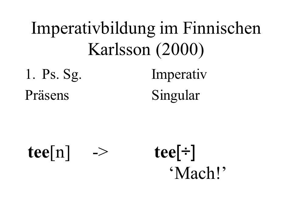 Imperativbildung im Finnischen Karlsson (2000)