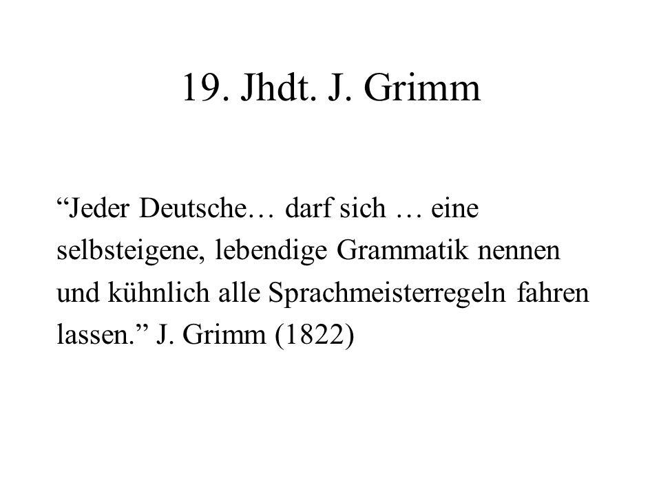 19. Jhdt. J. Grimm Jeder Deutsche… darf sich … eine