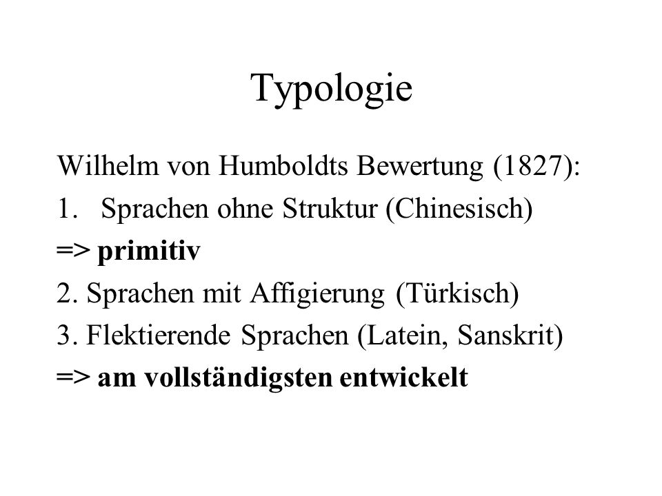 Typologie Wilhelm von Humboldts Bewertung (1827):