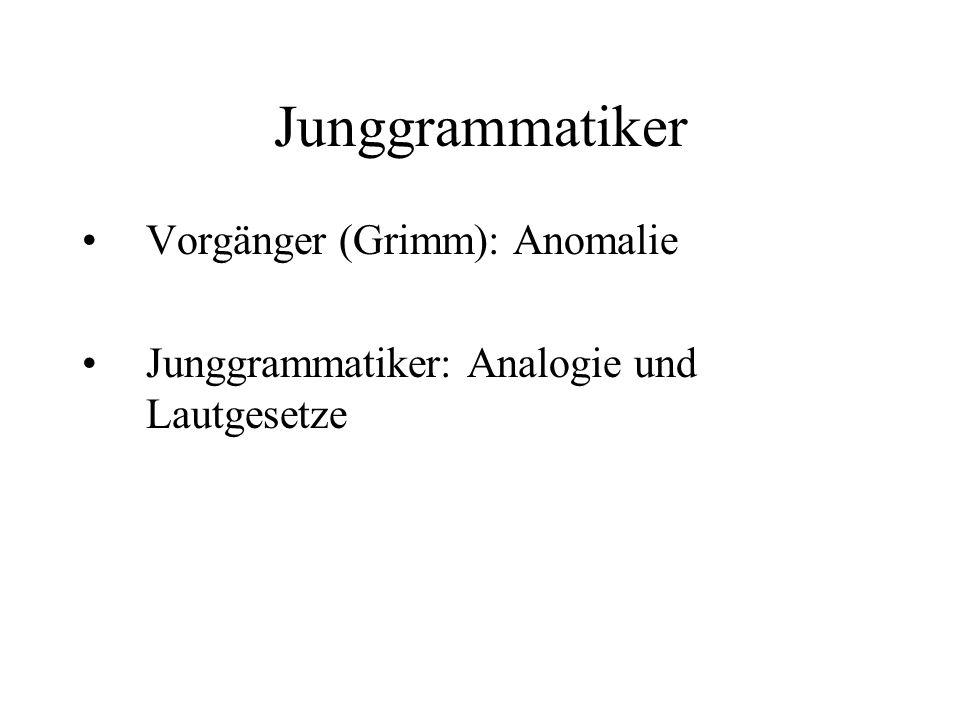 Junggrammatiker Vorgänger (Grimm): Anomalie