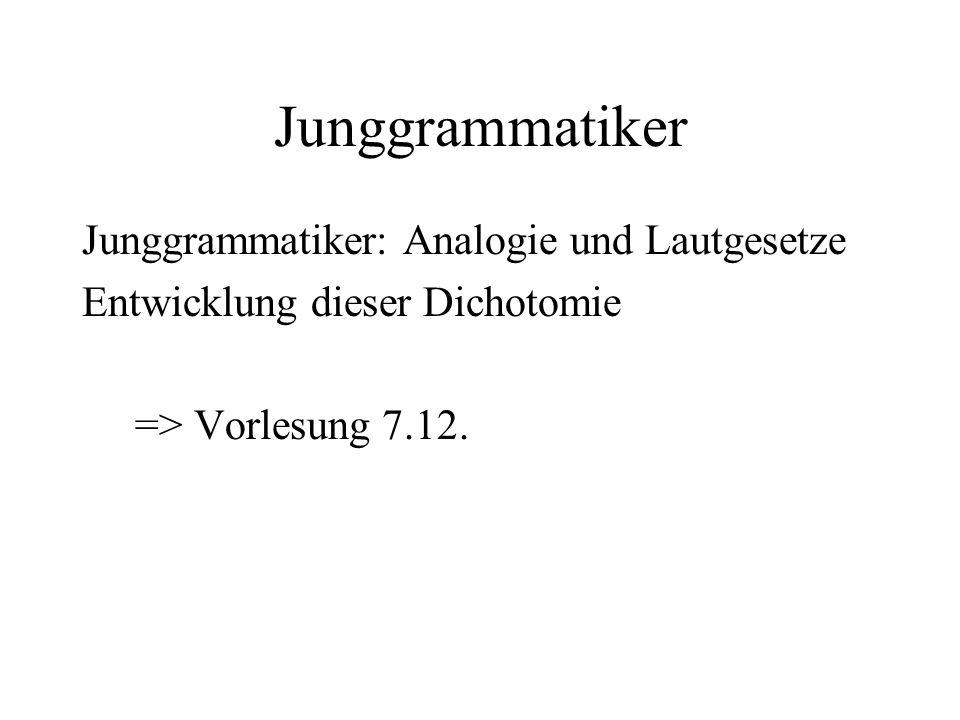 Junggrammatiker Junggrammatiker: Analogie und Lautgesetze