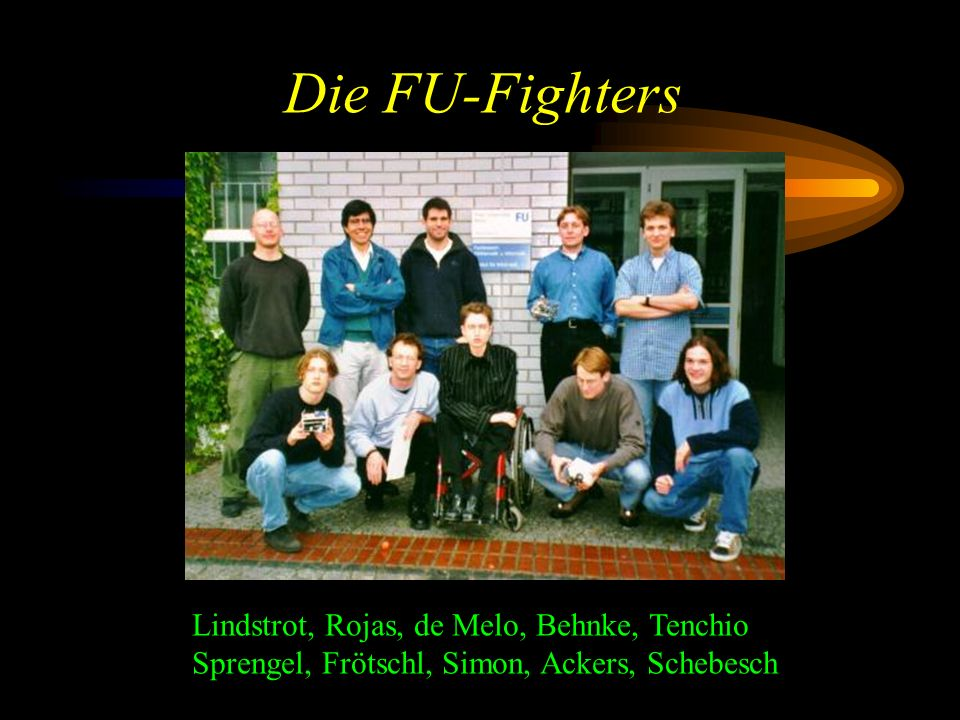 Die FU-Fighters Lindstrot, Rojas, de Melo, Behnke, Tenchio