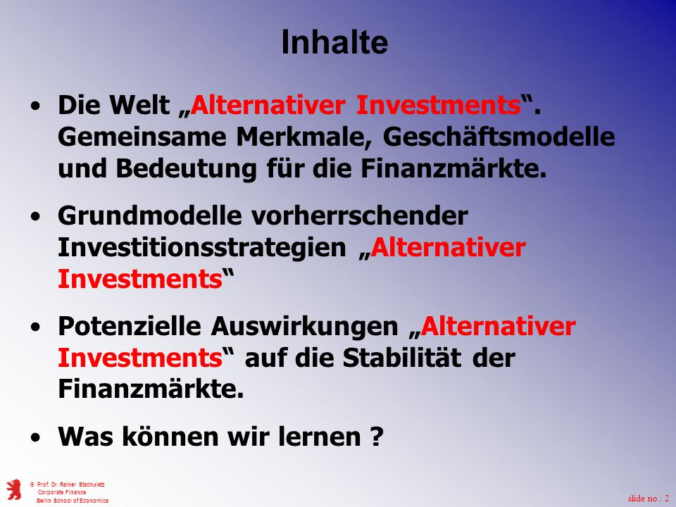 """Inhalte Die Welt """"Alternativer Investments . Gemeinsame Merkmale, Geschäftsmodelle und Bedeutung für die Finanzmärkte."""