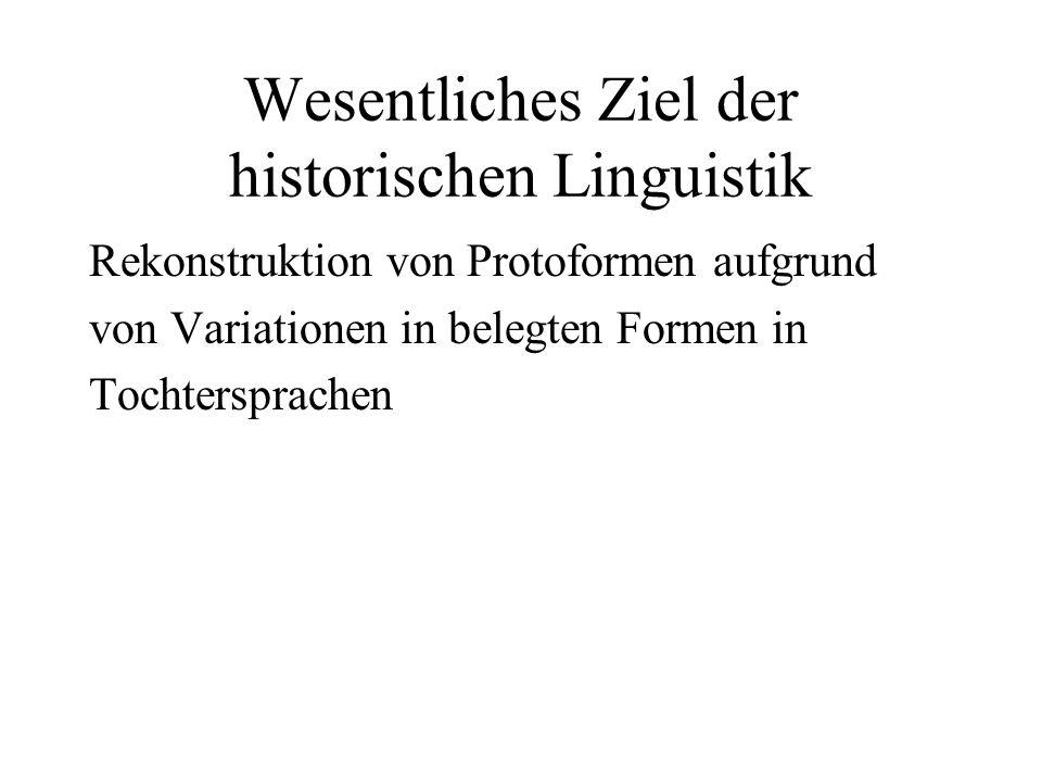 Wesentliches Ziel der historischen Linguistik