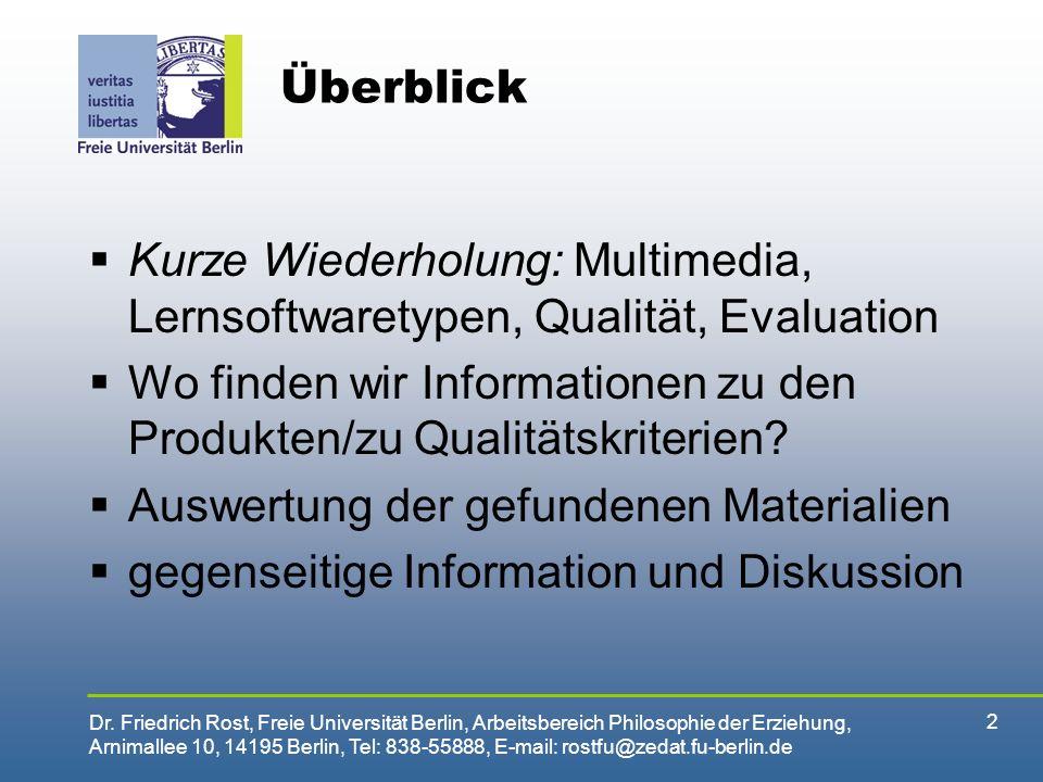 Überblick Kurze Wiederholung: Multimedia, Lernsoftwaretypen, Qualität, Evaluation.