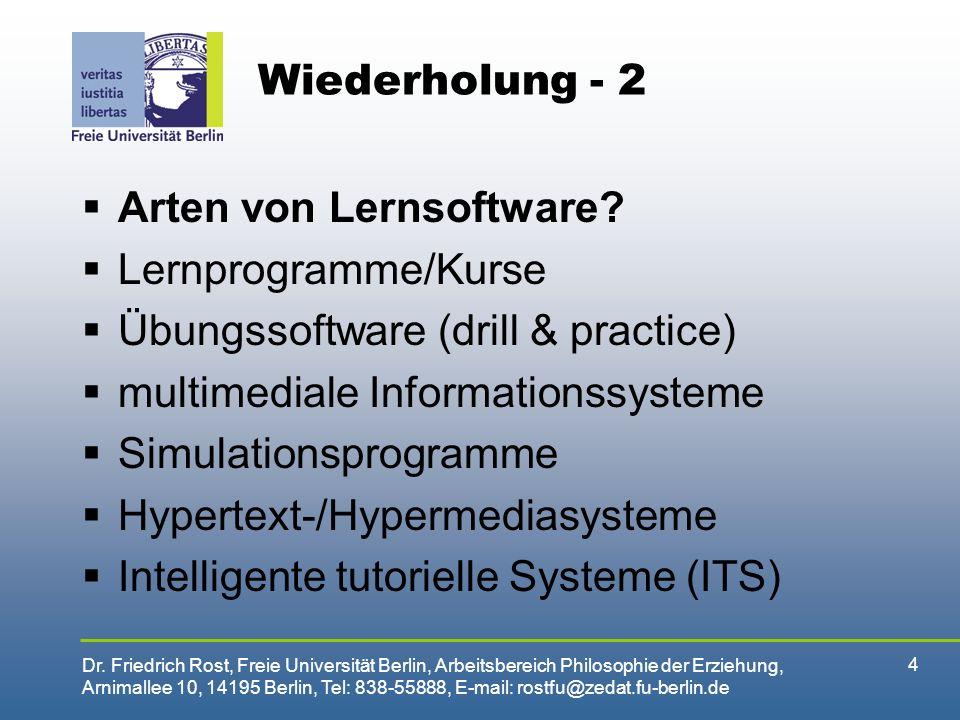 Wiederholung - 2 Arten von Lernsoftware Lernprogramme/Kurse. Übungssoftware (drill & practice) multimediale Informationssysteme.