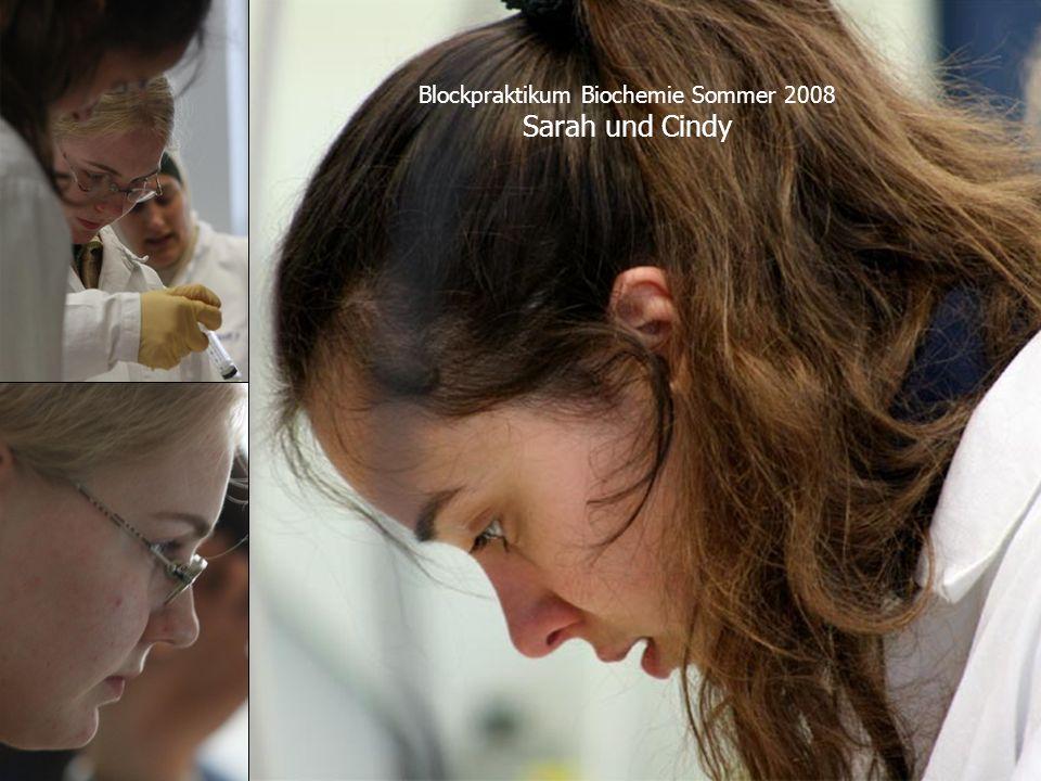 Blockpraktikum Biochemie Sommer 2008 Sarah und Cindy