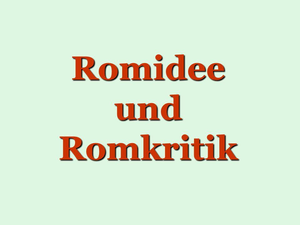 Romidee und Romkritik