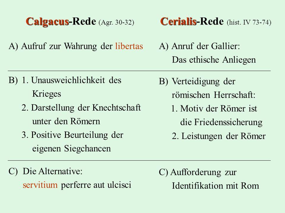 Calgacus-Rede (Agr. 30-32) Cerialis-Rede (hist. IV 73-74)
