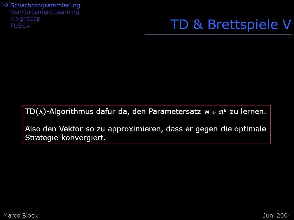  Schachprogrammierung. Reinforcement Learning. KnightCap. FUSC# TD & Brettspiele V.
