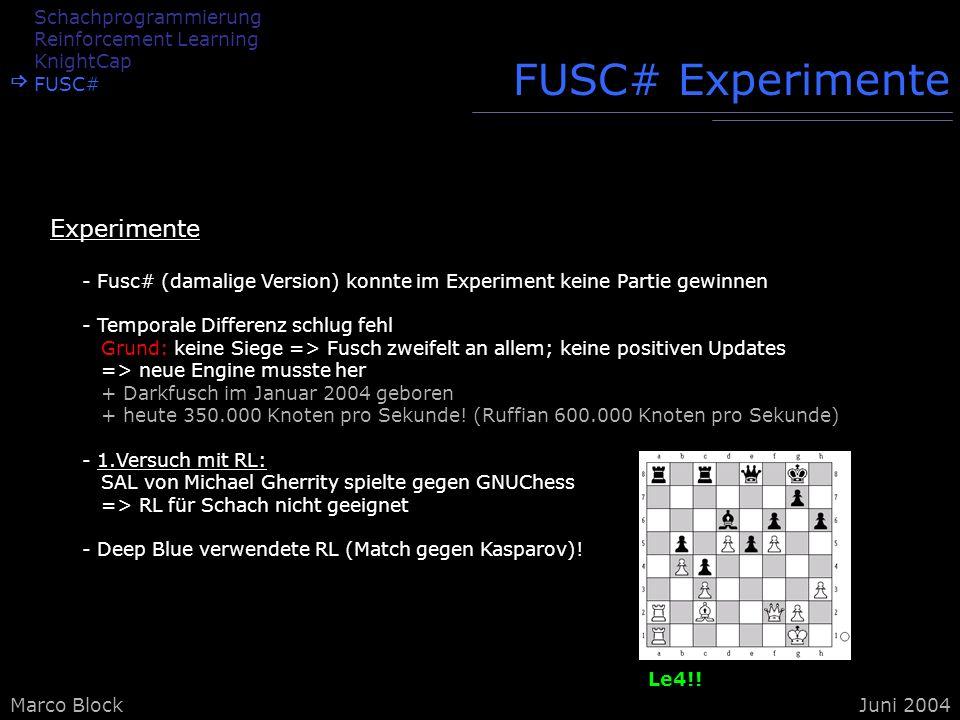 FUSC# Experimente Experimente Schachprogrammierung