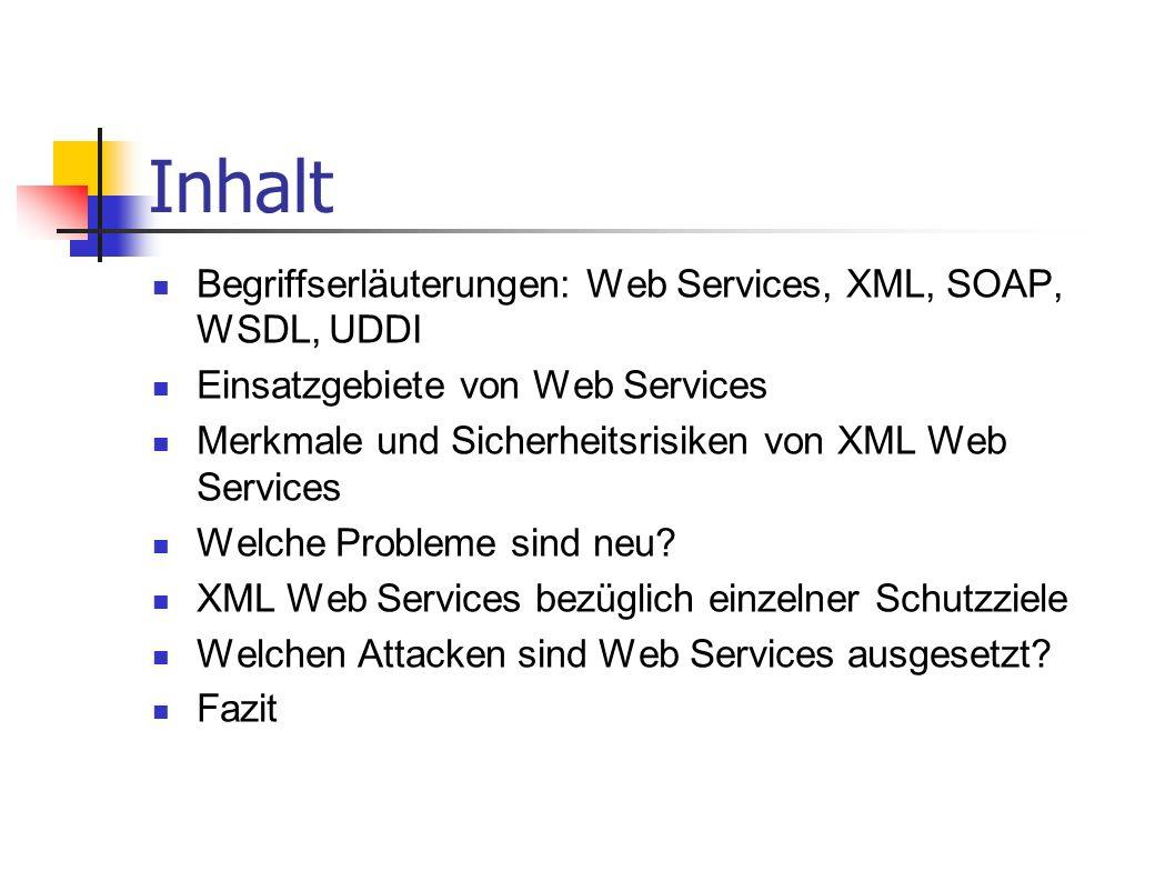 Inhalt Begriffserläuterungen: Web Services, XML, SOAP, WSDL, UDDI
