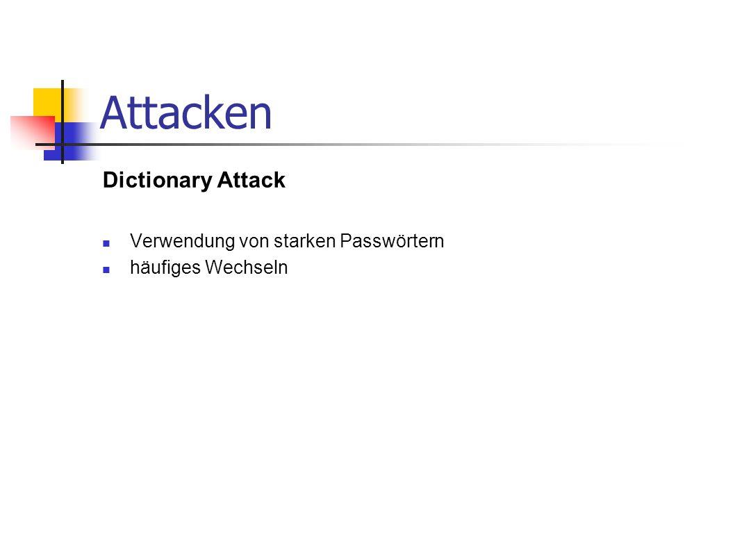 Attacken Dictionary Attack Verwendung von starken Passwörtern