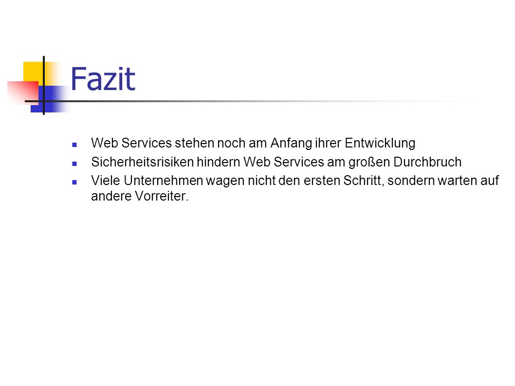 Fazit Web Services stehen noch am Anfang ihrer Entwicklung
