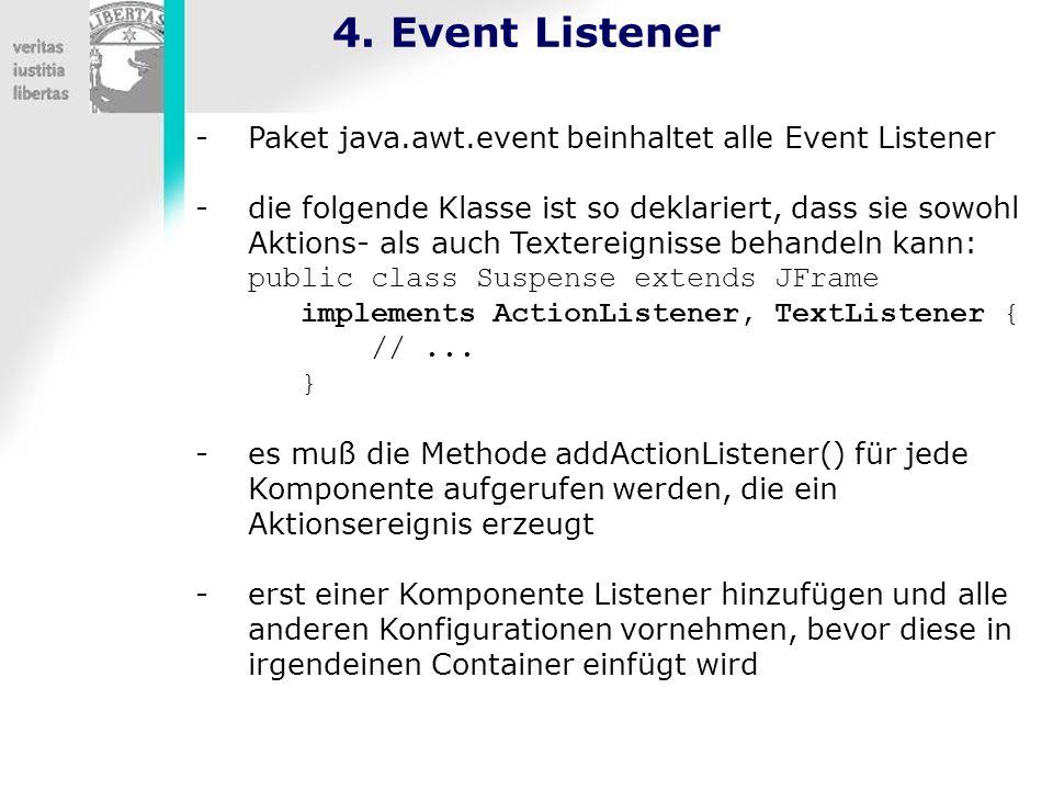 4. Event Listener Paket java.awt.event beinhaltet alle Event Listener