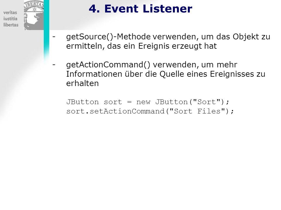 4. Event Listener getSource()-Methode verwenden, um das Objekt zu ermitteln, das ein Ereignis erzeugt hat.