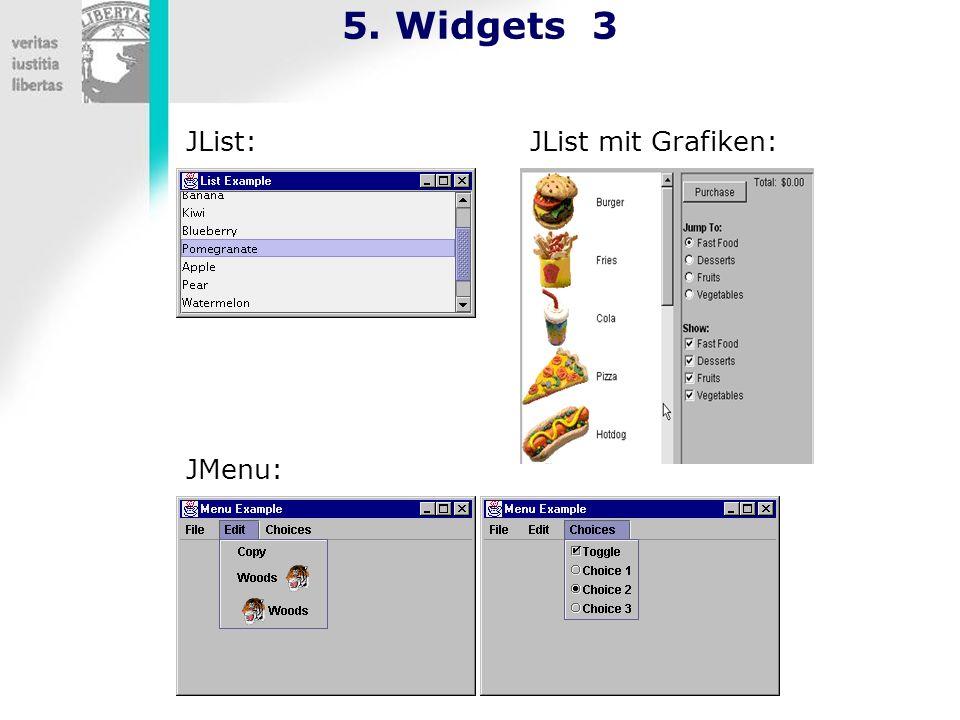5. Widgets 3 JList: JList mit Grafiken: JMenu: