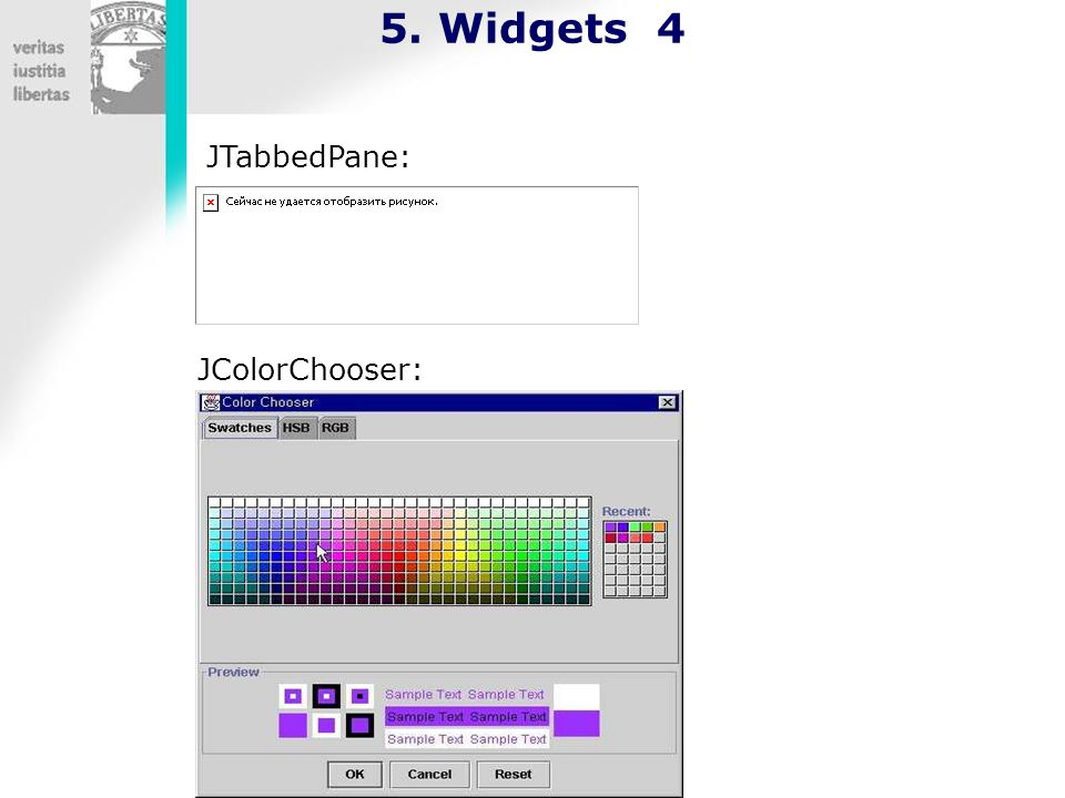5. Widgets 4 JTabbedPane: JColorChooser: