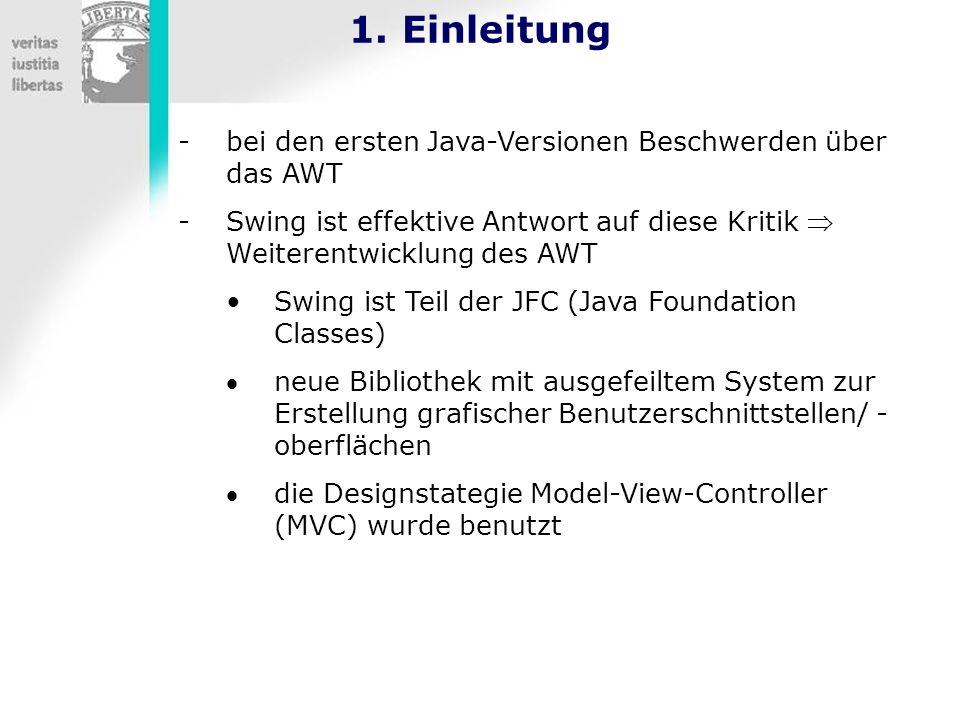 1. Einleitung bei den ersten Java-Versionen Beschwerden über das AWT