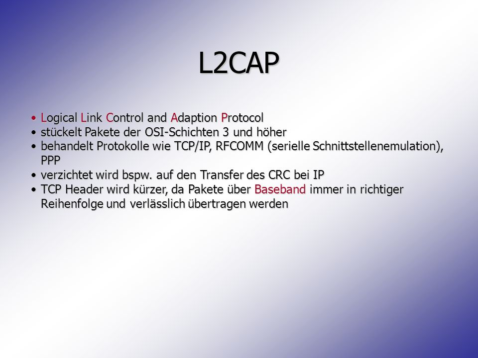 L2CAP Logical Link Control and Adaption Protocol